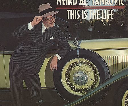 Weird Al Yankovic - This Is The Life