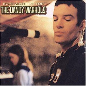 the_dandy_warhols-bohemian_like_you